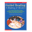 Guided Reading - Making it Work: Grades K-3