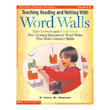 Teaching Reading and Writing with Word Walls: Grades K-3