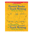 Using Picture Books to Teach Writing With the Traits: Grades 3+