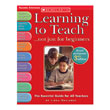 Learning To Teach...Not Just For Beginners - 3rd Edition