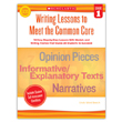 Writing Lessons To Meet the Common Core: Grade 1: 18 Easy Step-by-Step Lessons With Models & Writing