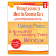Writing Lessons To Meet the Common Core: Grade 3: 18 Easy Step-by-Step Lessons With Models & Writing