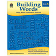 Building Words: Using Roots, Prefixes & Suffixes - Grade 5