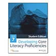 Developing Core Literacy Proficiencies: Grade 7, Student Edition