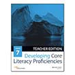 Developing Core Literacy Proficiencies: Grade 7, Teacher Edition