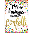 Confetti Throw Kindness Around Like Confetti Positive Poster