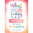 Watercolor What You Do Today Can Improve All Your Tomorrows Positive Poster
