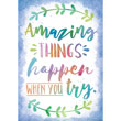 Watercolor Amazing Things Happen When You Try Positive Poster