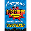 Superhero Everyone Has a Superhero Inside Them Waiting to Be Discovered Positive Poster