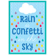 Hello Sunshine Rain Is Confetti in the Sky Poster