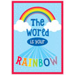 Hello Sunshine World Is Your Rainbow Poster
