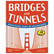 Bridges and Tunnels - Investigate Feats of Engineering with 25 Projects