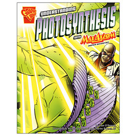 Understanding Photosynthesis with Max Axiom, Super Scientist