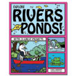 Explore Rivers and Ponds! with 25 Great Projects