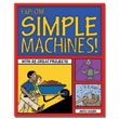 Explore Simple Machines! with 25 Great Projects
