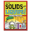 Explore Solids and Liquids! With 25 Great Projects