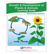Growth & Development of Plants & Animals Learning Guide