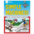 Simple Machines! With 25 Science Activities for Kids