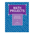 Math Projects: Organization, Implementation, and Assessment