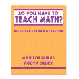 So You Have To Teach Math? Grades K-6