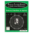 Authentic Learning Activities in Middle School Mathematics: Patterns, Functions & Algebra
