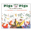 Pigs Will Be Pigs: Fun with Math and Money