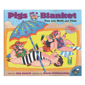 Pigs On a Blanket: Fun with Math and Time