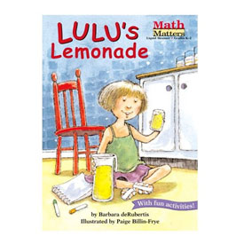 Math Matters®: Lulu's Lemonade - Liquid Measure