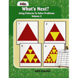 What's Next?  Using Patterns to Solve Problems- Volume 3