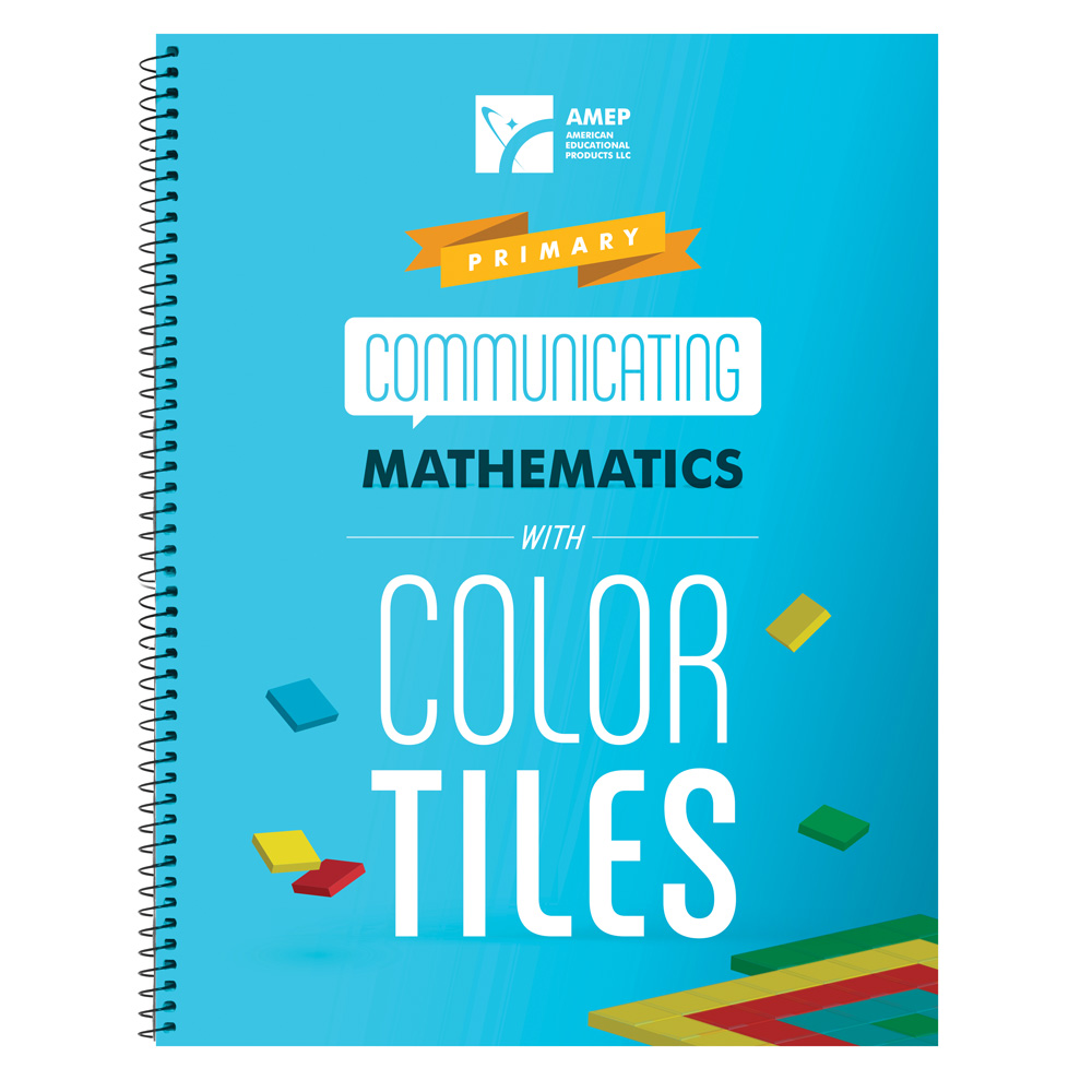Communicating Mathematics with Color Tiles: Primary - Counting ...