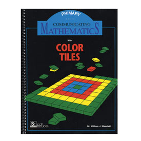 Communicating Mathematics with Color Tiles: Primary