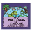 501352 - My Full Moon Is Square