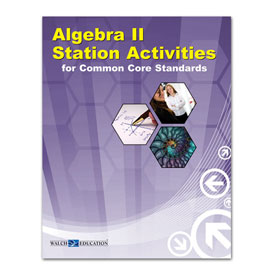 Algebra II Station Activities for Common Core Standards