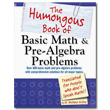 The Humongous Book of Basic Math & Pre-Algebra Problems