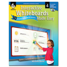 Interactive Whiteboard Made Easy: 30 Activities to Engage All Learners: Level 4