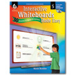 Interactive Whiteboard Made Easy: 30 Activities to Engage All Learners: Level 5