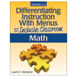 Differentiating Instruction With Menus for the Inclusive Classroom: Math