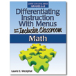 Differentiating Instruction With Menus for the Inclusive Classroom: Math (6-8)