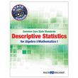 Common Core State Standards Descriptive Statistics for Algebra I/Mathematics I