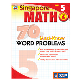 Singapore Math: 70 Must-Know Word Problems: Level 5