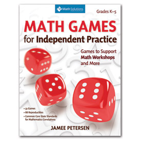 Math Games for Number and Operations and Algebraic Thinking: Games to Support Independent Practice