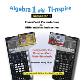 DVD for Algebra 1 w/ TI-nspire: Semester 1 – PowerPoint Presentations for Differentiated Instruction