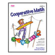 Cooperative Math: Engaging Structures & Activities, Grades PreK-2