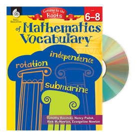 Getting to the Roots of Mathematics Vocabulary: Grades 6–8
