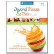 Beyond Pizzas and Pies, 2nd Edition: 10 Essential Strategies for Supporting Fraction Sense - Gr 3-5