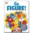 Go Figure! : Big Questions About Numbers - Softcover