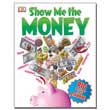 Show Me the Money : Big Questions About Finance - Softcover