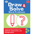 Draw & Solve Word Problems: Modeling Word Problems for Addition, Subtraction, and Multiplication