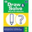 Draw & Solve Word Problems: Modeling Word Problems for Multiplication and Division