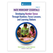 Math Workshop Essentials: Developing Number Sense Through Routines, Focus Lessons & Learning Station